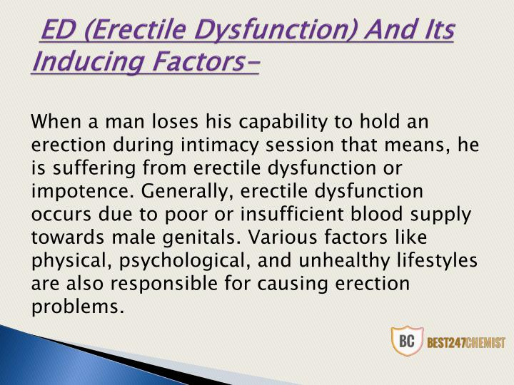 Ed erectile dysfunction and its inducing factors