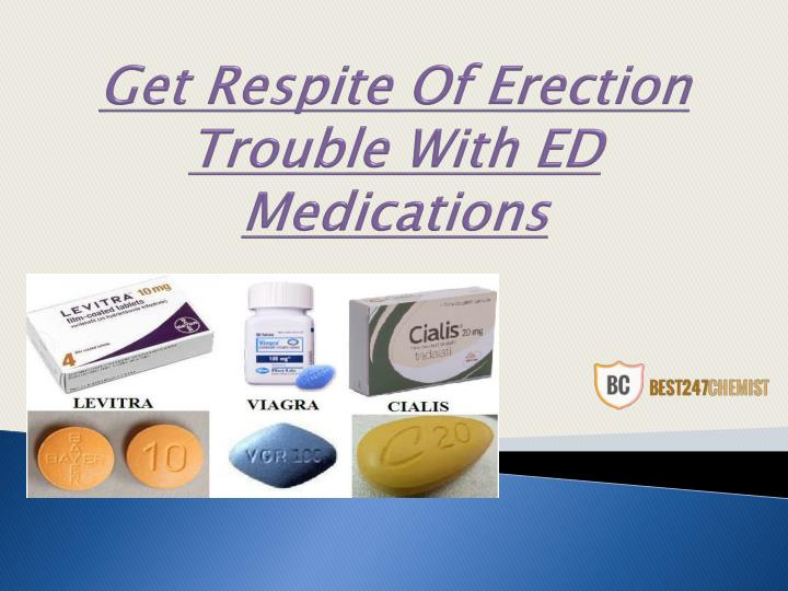 Get Respite Of Erection Trouble With ED Medications