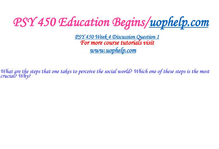 PSY 450 Education Begins/