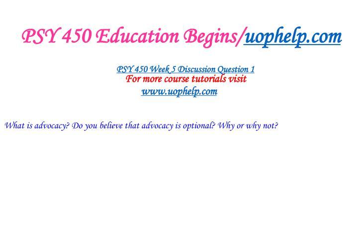 PSY 450 Education Begins/
