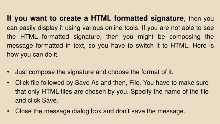 If you want to create a HTML formatted signature