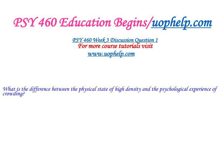 PSY 460 Education Begins/