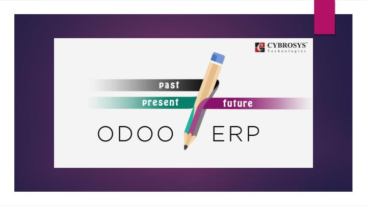Odoo erp past present and future