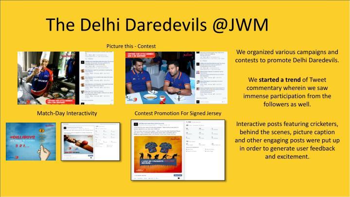 The Delhi Daredevils @JWM