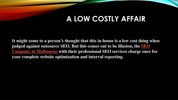 A Low Costly Affair