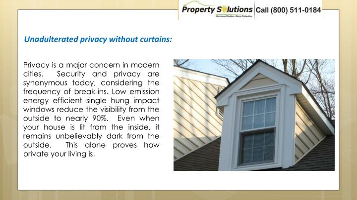 Unadulterated privacy without curtains:
