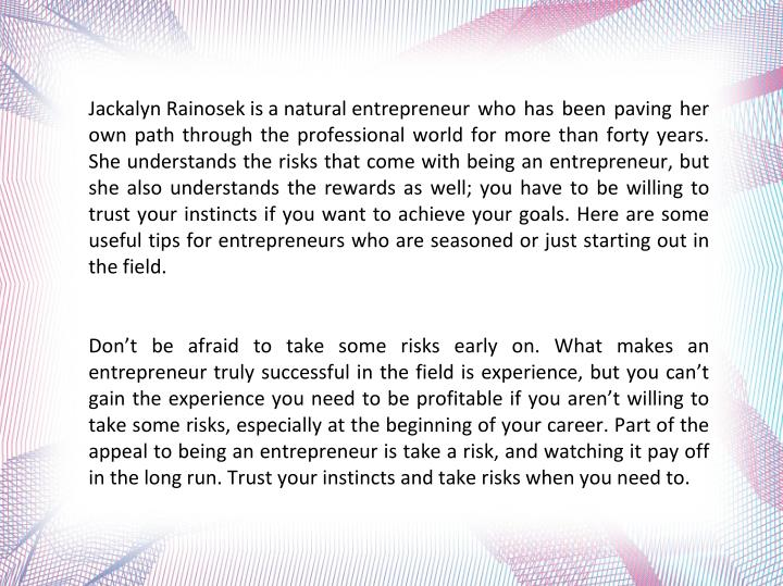 Jackalyn Rainosek is a natural entrepreneur who has been paving her