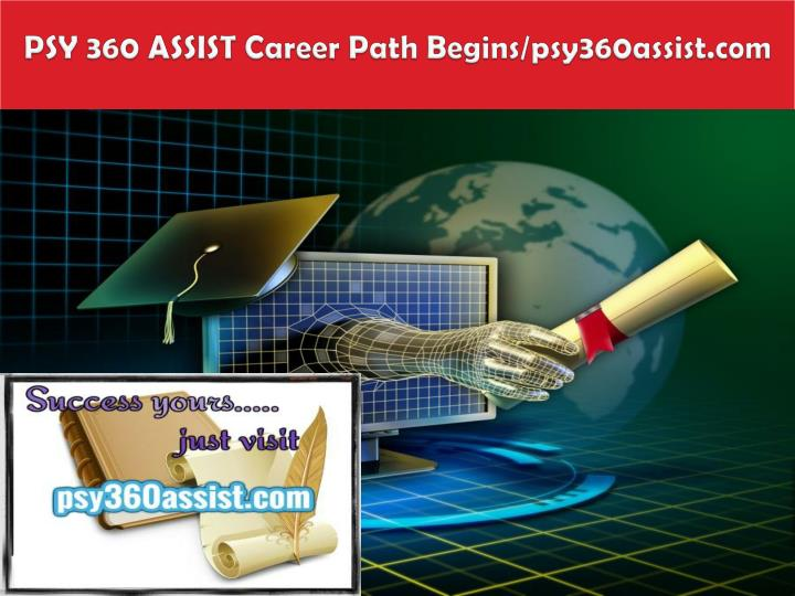 Psy 360 assist career path begins psy360assist com
