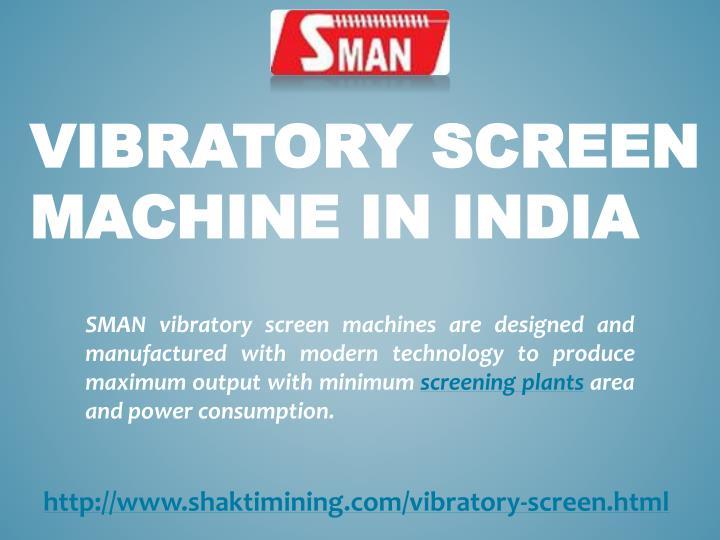 Vibratory Screen Machine in India
