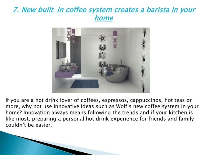 7. New built-in coffee system creates a barista in your home