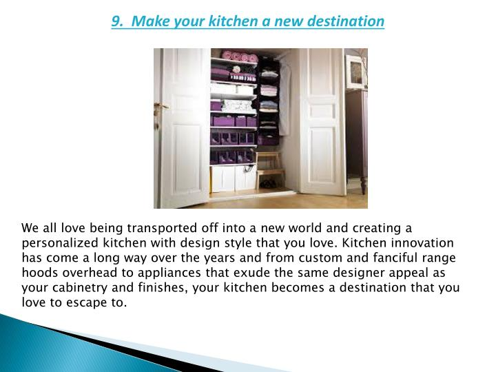 9.  Make your kitchen a new destination