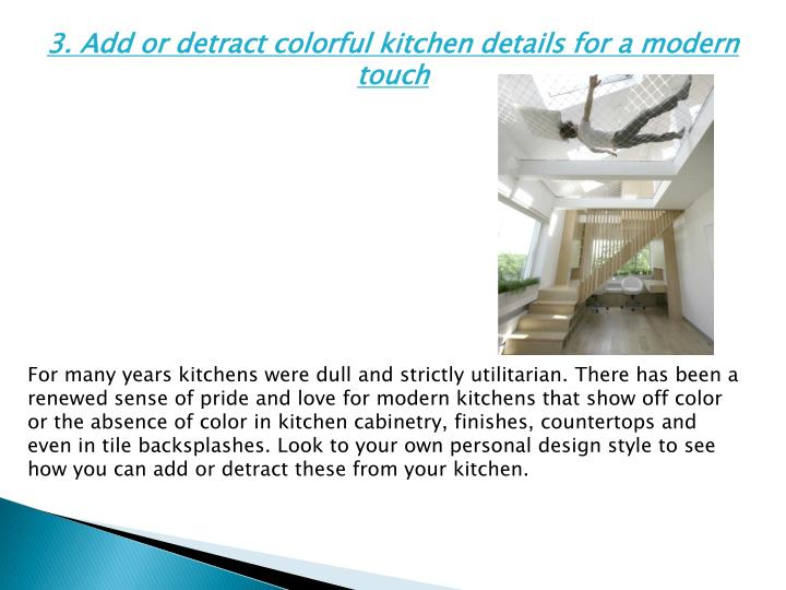 3. Add or detract colorful kitchen details for a modern touch