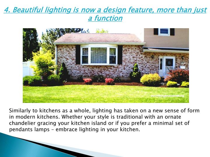 4. Beautiful lighting is now a design feature, more than just a function