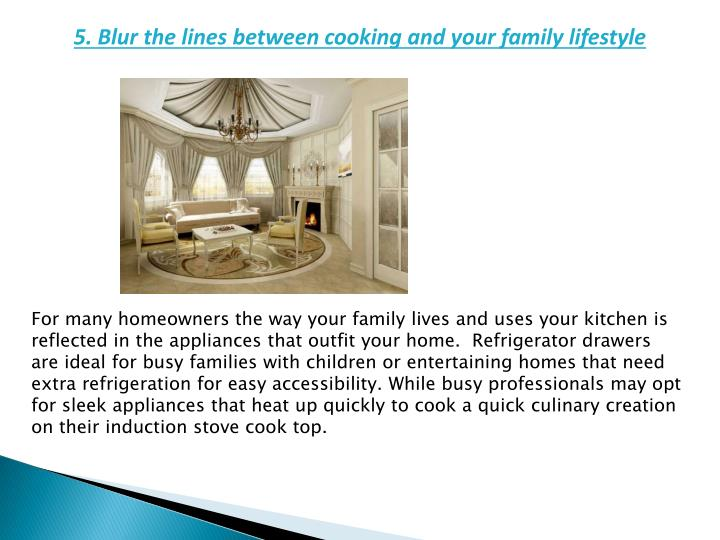 5. Blur the lines between cooking and your family lifestyle