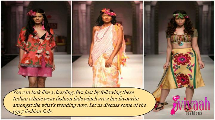 You can look like a dazzling diva just by following these Indian ethnic wear fashion fads which are ...