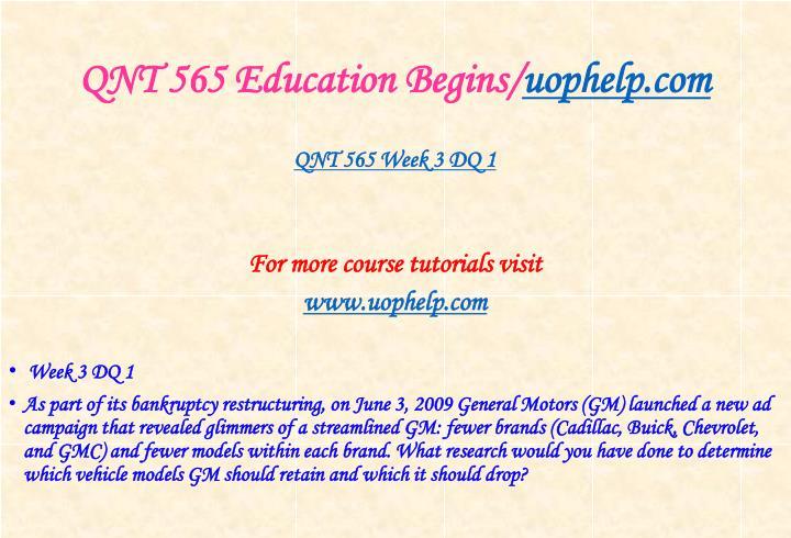 QNT 565 Education Begins/