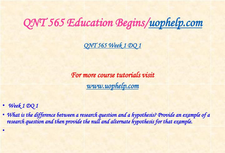 Qnt 565 education begins uophelp com2