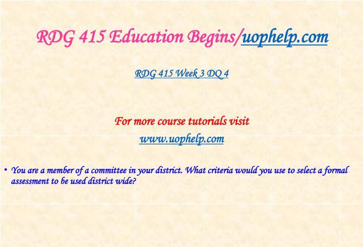 RDG 415 Education Begins/
