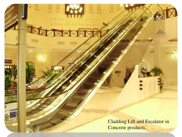 Cladding Lift and Escalator in Concrete products..