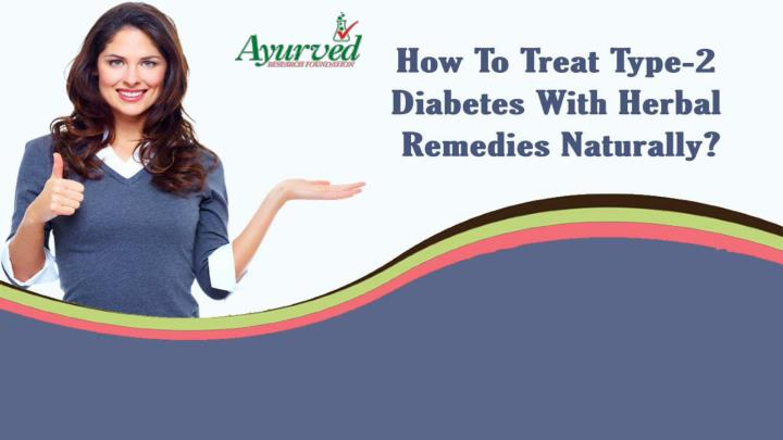 How to treat type 2 diabetes with herbal remedies naturally