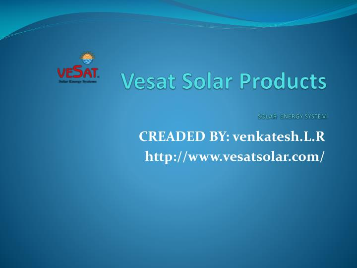 Vesat solar products solar energy system