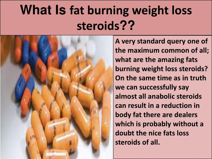 What is fat burning weight loss steroids