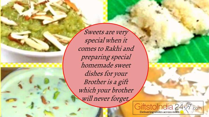 Sweets are very special when it comes to Rakhi and preparing special homemade sweet dishes for your ...