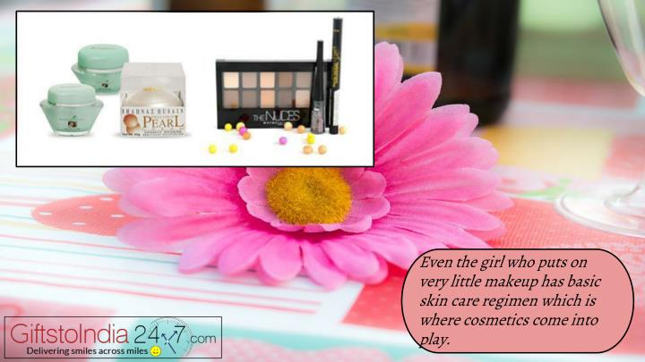Even the girl who puts on very little makeup has basic skin care regimen which is where cosmetics come into play.