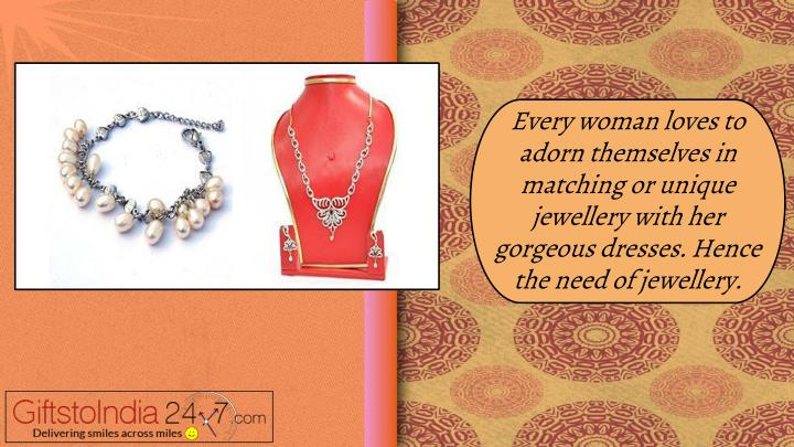 Every woman loves to adorn themselves in matching or unique jewellery with her gorgeous dresses. Hence the need of jewellery.
