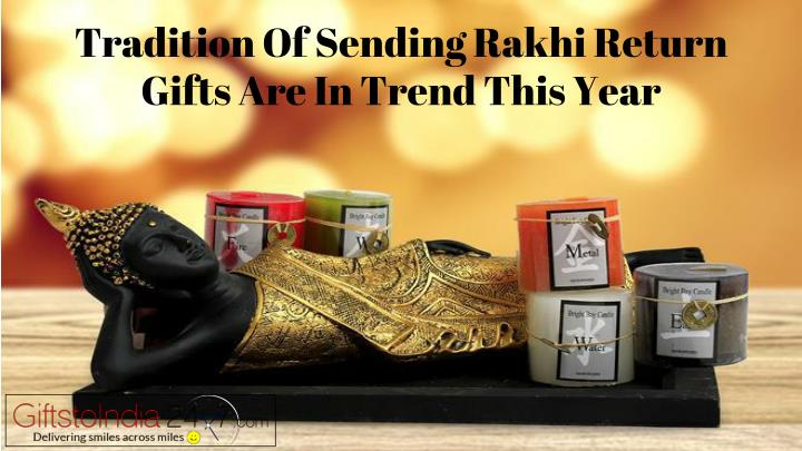 tradition of sending rakhi return gifts are in trend this year