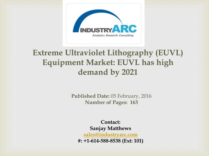 Extreme Ultraviolet Lithography (EUVL) Equipment Market: EUVL has high demand by 2021