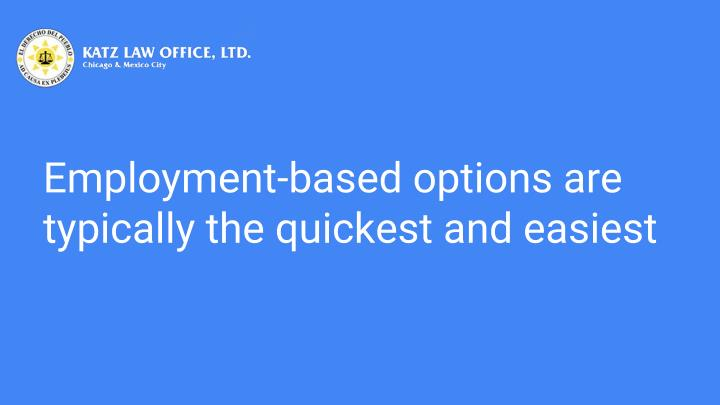 Employment-based options are