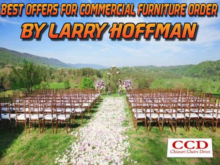 Best offers for commercial furniture order by larry hoffman