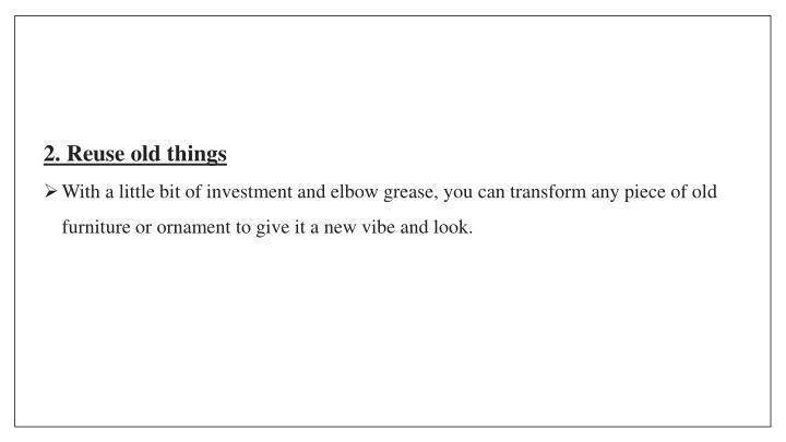 2. Reuse old things