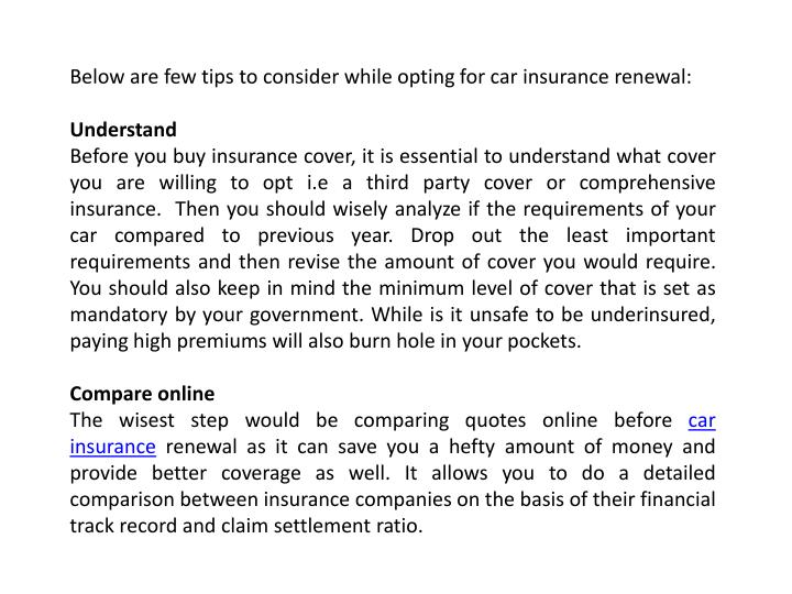 Below are few tips to consider while opting for car insurance renewal