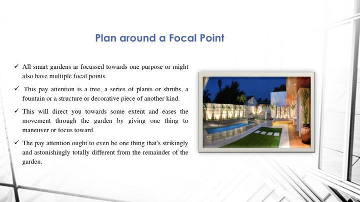 Plan around a Focal Point