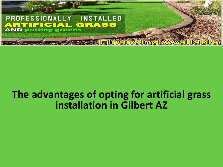 The advantages of opting for artificial grass installation in gilbert az