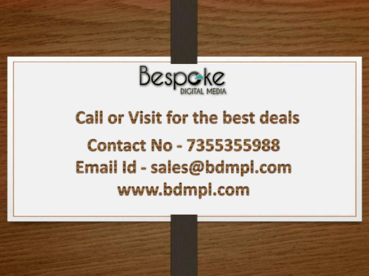 Call or Visit for the best deals