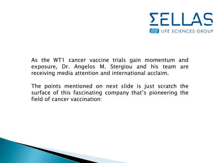 As the WT1 cancer vaccine trials gain momentum and exposure, Dr.