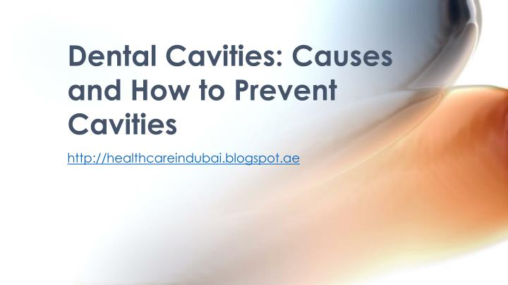 Dental cavities causes and how to prevent cavities