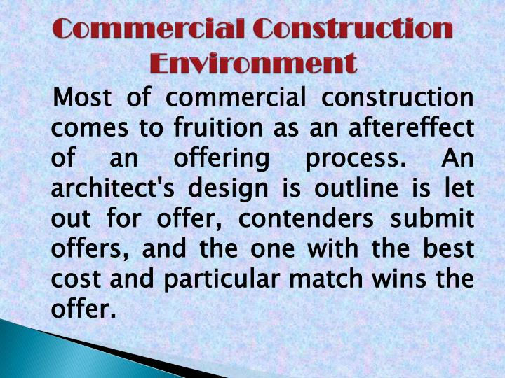 Commercial construction environment