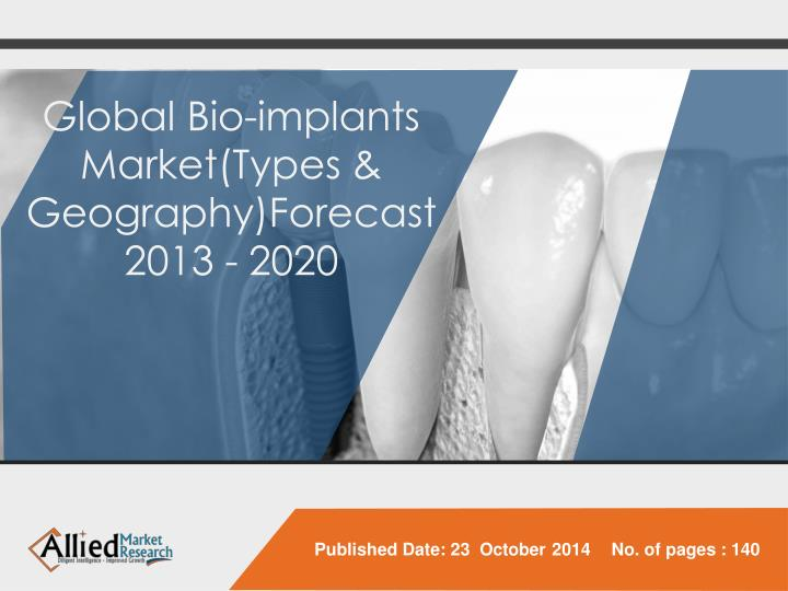 Global bio implants market types geography forecast 2013 2020