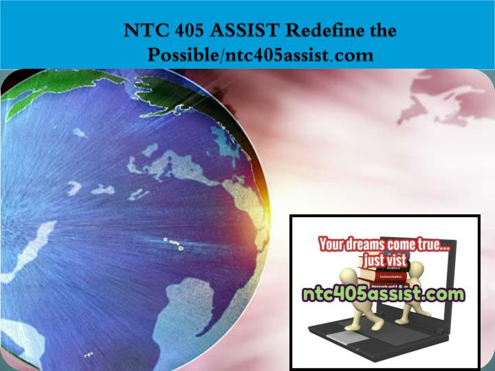 Ntc 405 assist redefine the possible ntc405assist com