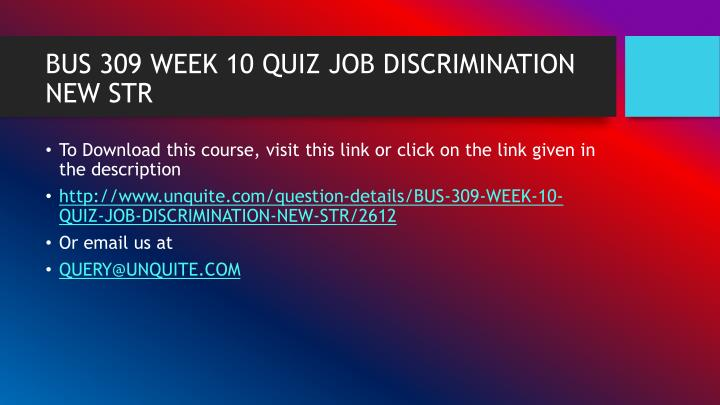 Bus 309 week 10 quiz job discrimination new str1