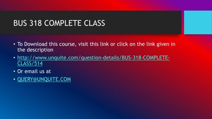 BUS 318 COMPLETE CLASS