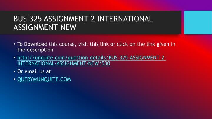BUS 325 ASSIGNMENT 2 INTERNATIONAL ASSIGNMENT NEW