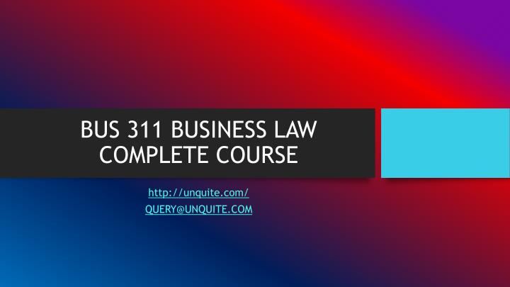 Bus 311 business law complete course