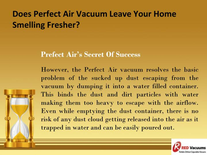 Does Perfect Air Vacuum Leave Your Home