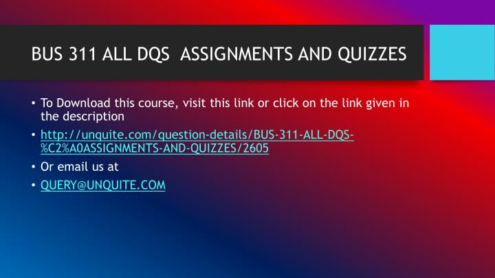 Bus 311 all dqs assignments and quizzes1
