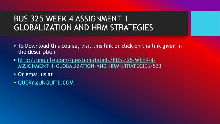 Bus 325 week 4 assignment 1 globalization and hrm strategies1